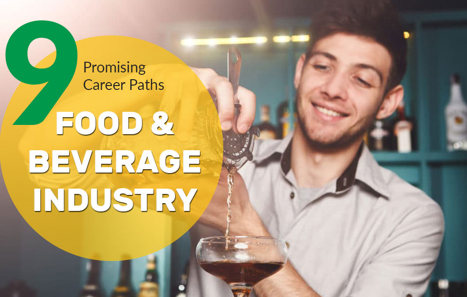 9 Promising Career Paths in the Food & Beverage Industry